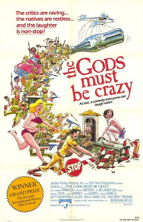 gods must crazy Other articles where the gods must be crazy is discussed: south africa: film:include afrikaner director jamie uys's the gods must be crazy (1980), oliver.
